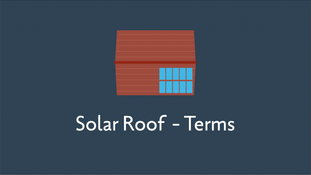 Become Your Own Solar Roof Expert With These Terms Solarbook